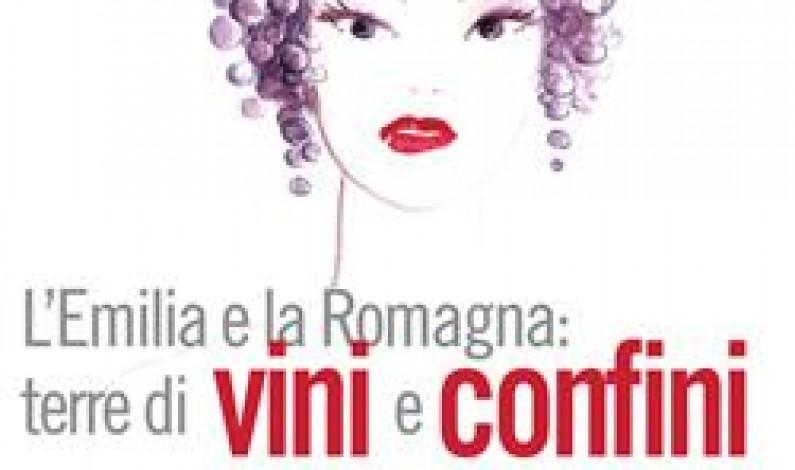 L'Emilia e la Romagna: terre di vini e confini